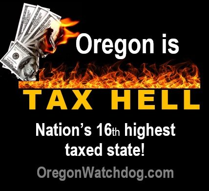 tax hell Oregon Tax Hell: 16th highest taxed state